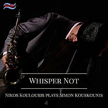 Whisper Not: Nikos Koulouris Plays Simon Kouskounis