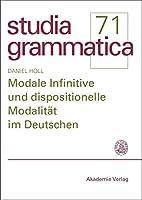 Modale Infinitive Und Dispositionelle Modalitaet Im Deutschen (Studia Grammatica)