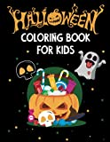 Halloween Coloring Book for Kids: Cute Spooky and Scary Things Like Jack-o-Lanterns Ghosts Witches Haunted Houses Monsters Grave and More