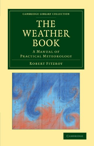 The Weather Book: A Manual of Practical Meteorology
