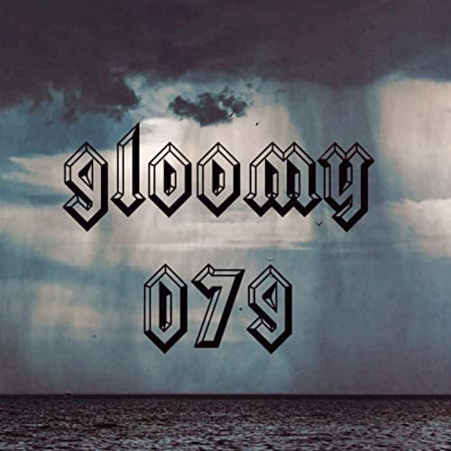 gloomy 079