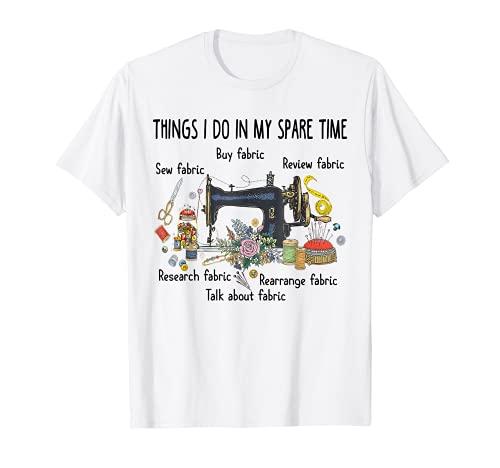 Things I do in my tempo libero divertente cucito Quilting T-shirt Maglietta