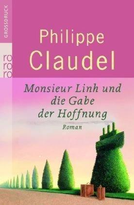 Monsieur Linh und die Gabe der Hoffnung von Philippe Claudel (2. Mai 2008) Taschenbuch