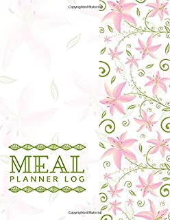 """Meal Planner Log: 52 Week Meal Planner, Weight Tracker, Record Breakfast, Lunch, Dinner, Snacks, Water Consumption Diary, Grocery and Shopping List ... 8.5"""" x 11"""", with 110 Pages. (Food Planners)"""