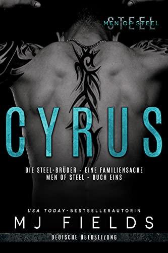 Cyrus: Die Steel-Brüder – eine Familiensache (Men of Steel (Deutsche Übersetzung) 2)