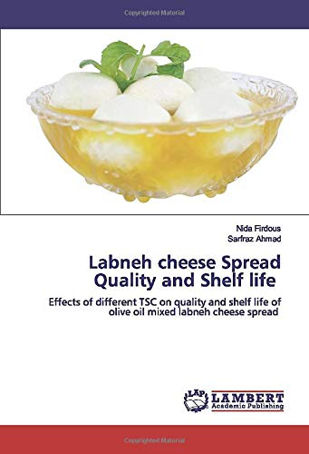 Labneh cheese Spread Quality and Shelf life: Effects of different TSC on quality and shelf life of olive oil mixed labneh cheese spread