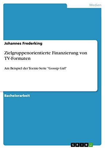 Zielgruppenorientierte Finanzierung von TV-Formaten: Am Beispiel der Teenie-Serie