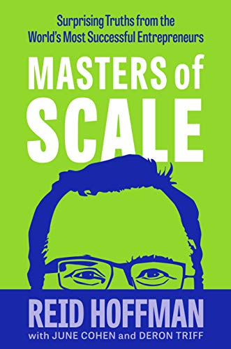 Masters of Scale: Surprising truths from the world's most successful entrepreneurs (English Edition)