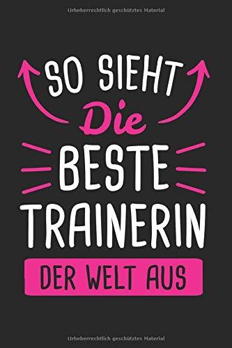 So Sieht Die Beste Trainerin Der Welt Aus: Trainerin & Trainer Notizbuch 6'x9' Handballtrainer Geschenk für Handball & Fußball
