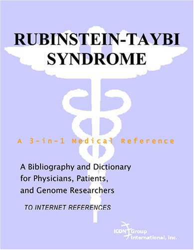 Compare Textbook Prices for Rubinstein-Taybi Syndrome - A Bibliography and Dictionary for Physicians, Patients, and Genome Researchers  ISBN 9780497112899 by Parker, Philip M.
