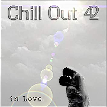 Chill Out 42 - in Love