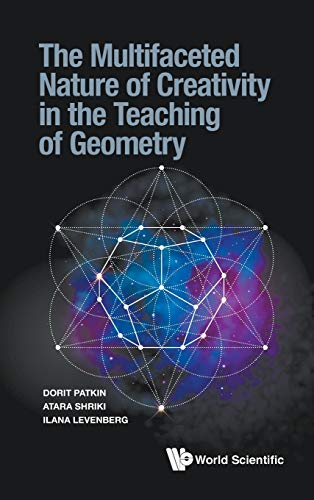 The Multifaceted Nature of Creativity in the Teaching of Geometry
