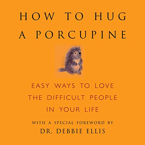 How to Hug a Porcupine Audiobook By June Eding - editor, Debbie Joffe Ellis - foreword cover art