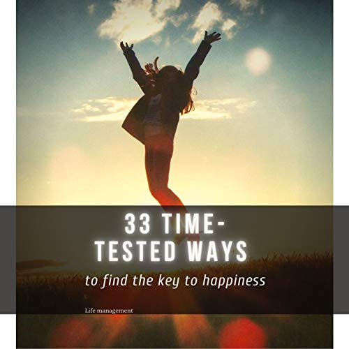 33 time-tested ways : to find the key to happiness (English Edition)