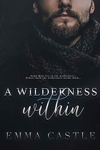 A Wilderness Within: A Pandemic Thriller Romance (Unlikely Heroes Book 2)