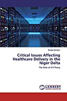 Critical Issues Affecting Healthcare Delivery in the Niger Delta