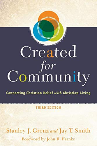 Compare Textbook Prices for Created for Community: Connecting Christian Belief With Christian Living 3 Edition ISBN 9780801049293 by Grenz, Stanley J.
