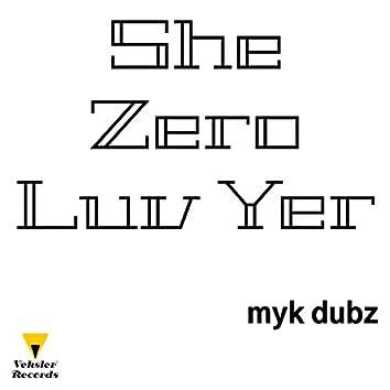 She Zero Luv Yer