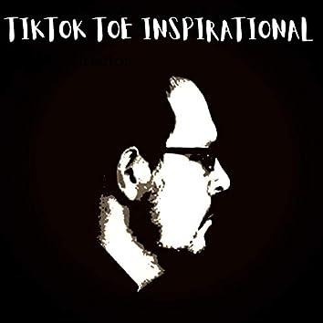Tiktok Toe Inspirational