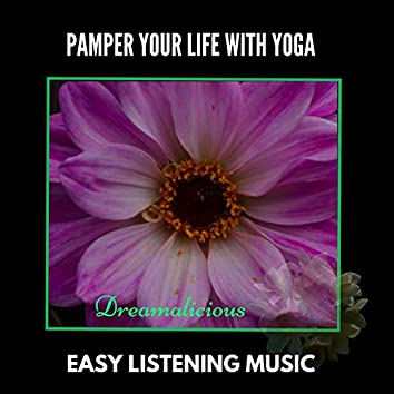 Pamper Your Life With Yoga - Easy Listening Music