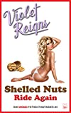 Shelled Nuts Ride Again: Six Wicked Fetish Fantasies