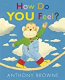 [(How Do You Feel?)] [ By (author) Anthony Browne ] [November, 2011] - Walker Books Ltd - 03/11/2011