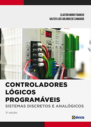 Controladores Lógicos Programáveis: Sistemas Discretos