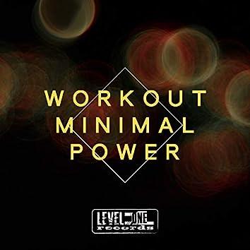 Workout Minimal Power