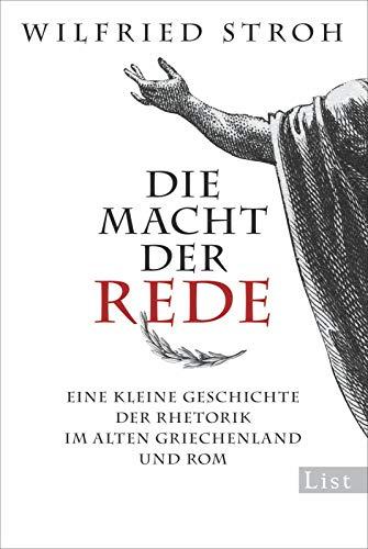 Die Macht der Rede: Eine kleine Geschichte der Rhetorik im alten Griechenland und Rom (0)