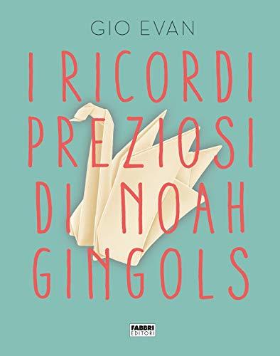I ricordi preziosi di Noah Gingols