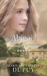 Abigaël tome 5 - Messagère des anges de Marie-Bernadette Dupuy