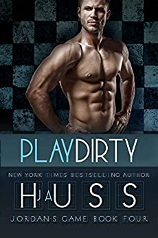 Play Dirty (Jordan's Game Book 4) by [JA Huss]