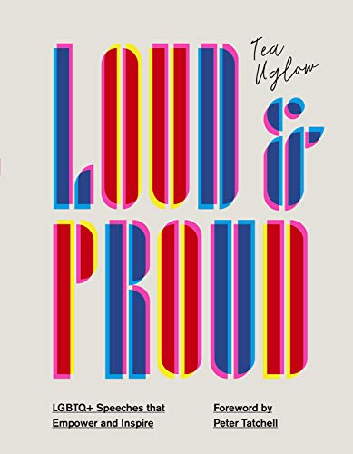 Loud and Proud: LGBTQ+ Speeches that Empower and Inspire (English Edition)