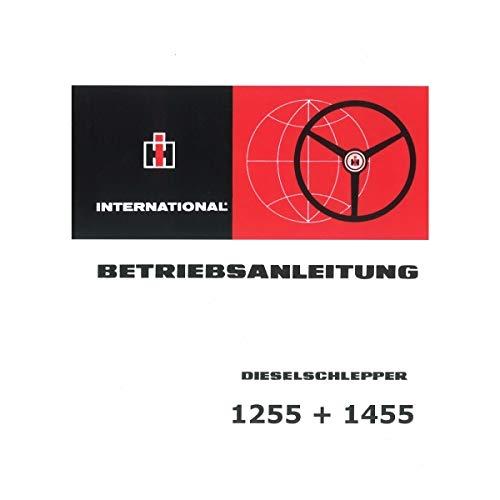 IHC Betriebsanleitung Schlepper 1255 1455 Traktor Bedienungsanleitung