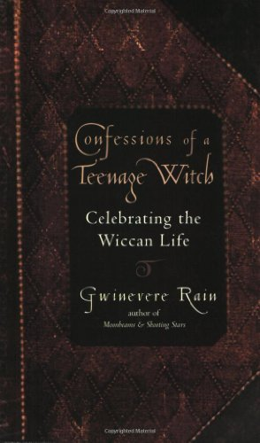 Confessions Of A Teenage Witch: Celebrating Wiccan Life