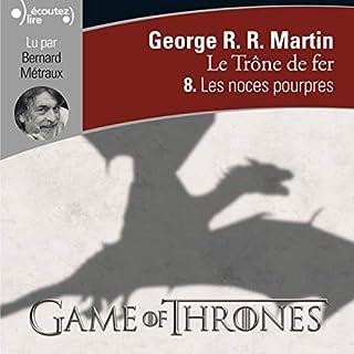 Les noces pourpres     Le Trône de fer 8              Auteur(s):                                                                                                                                 George R. R. Martin                               Narrateur(s):                                                                                                                                 Bernard Métraux                      Durée: 14 h et 36 min     16 évaluations     Au global 5,0