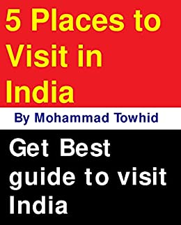 5 Places to Visit in India by [Mohammad  Towhid, Saydi Mohobbat]