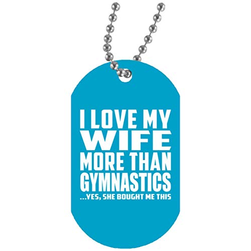I Love My Wife More Than Gymnastics - Military Dog Tag Turquoise Militär Hundemarke Weiß Silberkette ID-Anhänger - Geschenk zum Geburtstag Jahrestag Muttertag Vatertag