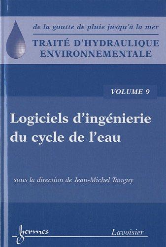 Traité d'hydraulique environnementale : Volume 9, Logiciels d'ingénierie du cycle de l'eau