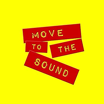 Move to the Sound