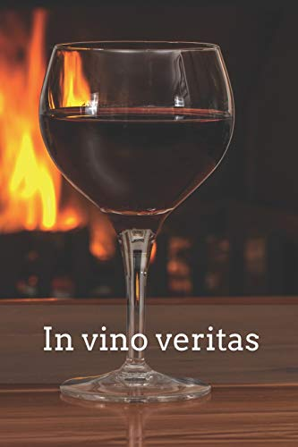 In vino veritas: 'Die Wahrheit liegt im Wein' - Tagebuch / Notizbuch a5 liniert   Geschenk für Weinliebhaber
