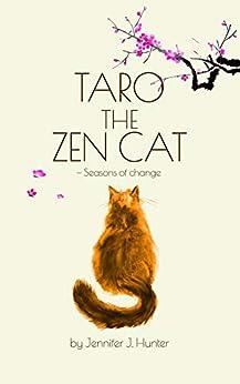 Taro the Zen Cat 2nd Edition: Seasons of Change by [Jennifer J Hunter]