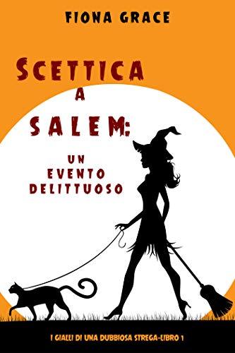 Scettica a Salem: Un evento delittuoso (I gialli di una dubbiosa strega—Libro 1)