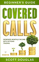Covered Calls Beginner's Guide: Generate Monthly Income with Options Trading