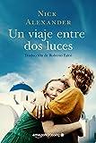 Un viaje entre dos luces (Spanish Edition)