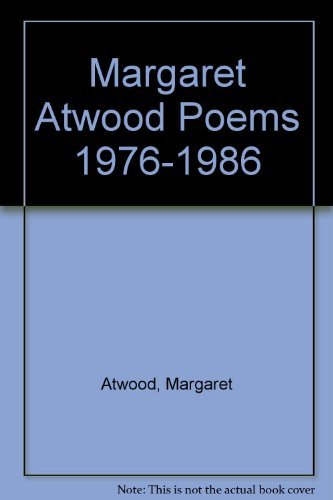 Margaret Atwood Poems 1976-1986