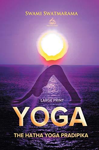 The Hatha Yoga Pradipika (Large Print)