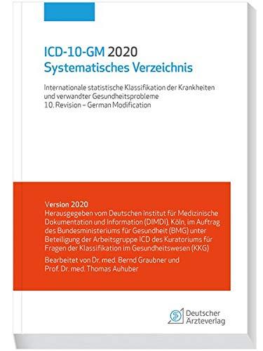 ICD-10-GM 2020 Systematisches Verzeichnis: Internationale statistische Klassifikation der Krankheiten und verwandter Gesundheitsprobleme, 10. Revision - German Modification