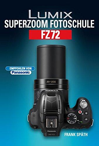 Lumix Superzoom Fotoschule FZ72