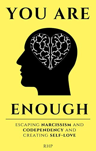 You Are Enough: Escaping narcissism and codependency and creating self-love by [RH P]